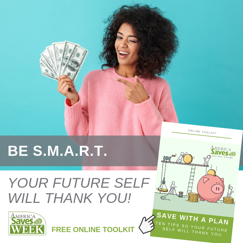 Be smart. Your future self will thank you. America Saves Week. Free Online Toolkit.