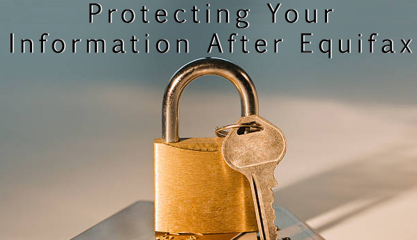 Protecting Your Information After Equifax